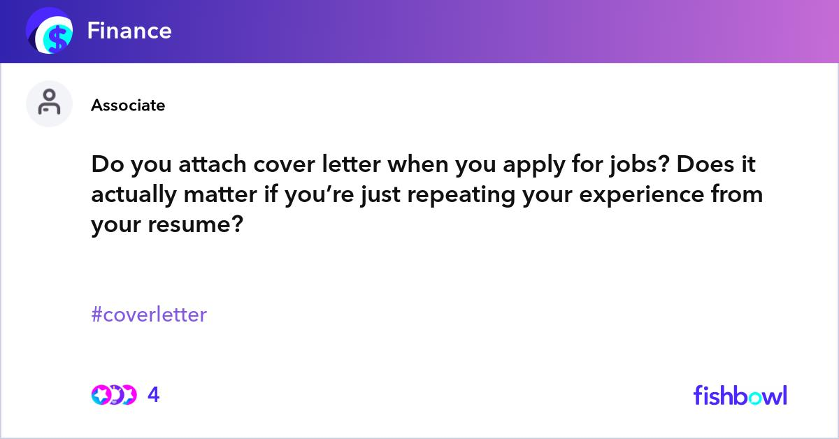 Do you attach cover letter when you apply for jobs? Does ...