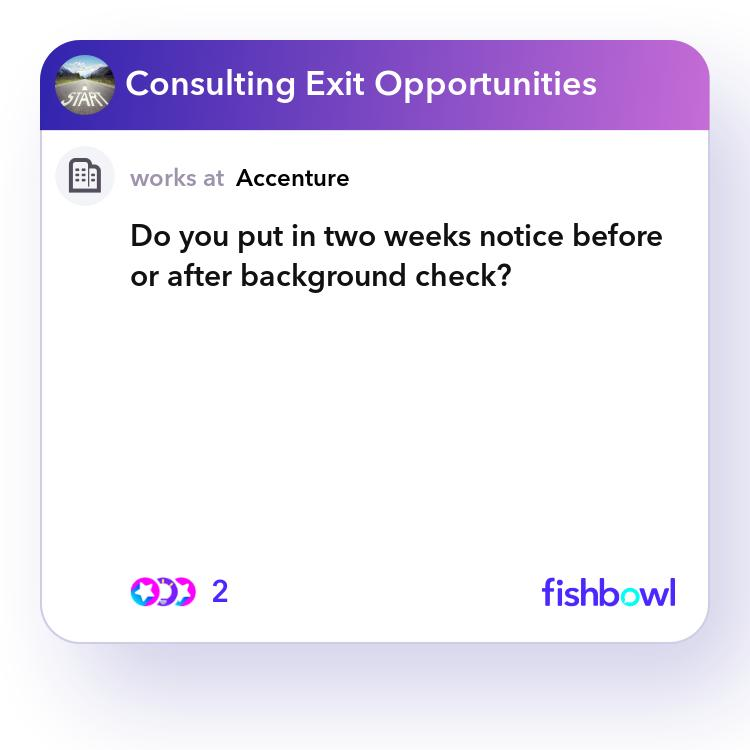 Do you put in two weeks notice before or after background ...