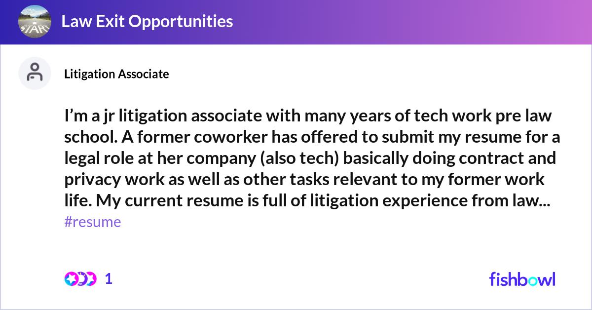 i u2019m a jr litigation associate with many years of tech work
